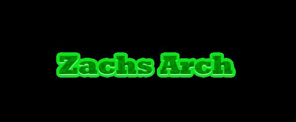 Zachs Arch - Entry 1