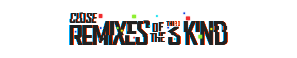 Close Remixes of the Third Kind