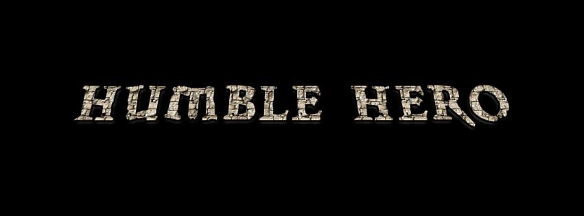 Humble Hero - Humble Beginnings