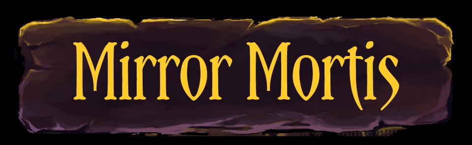 Mirror Mortis
