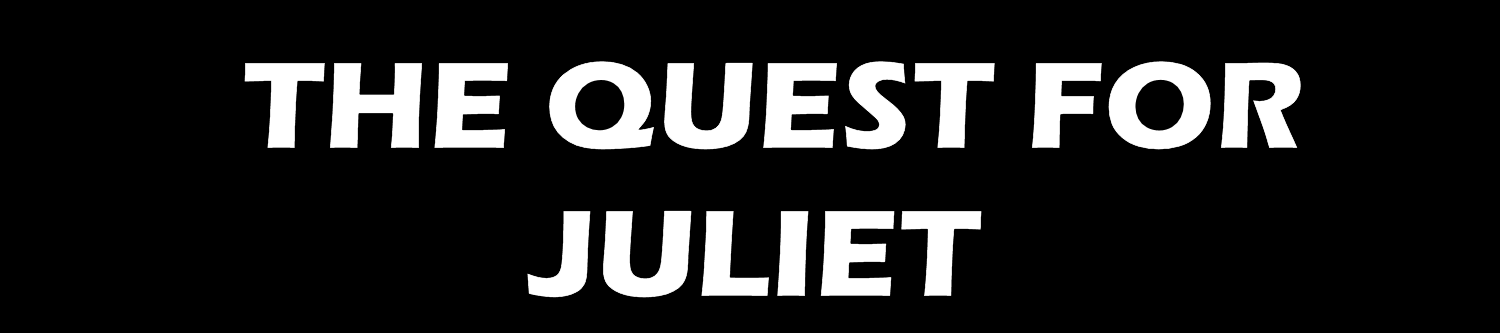 The Quest For Juliet
