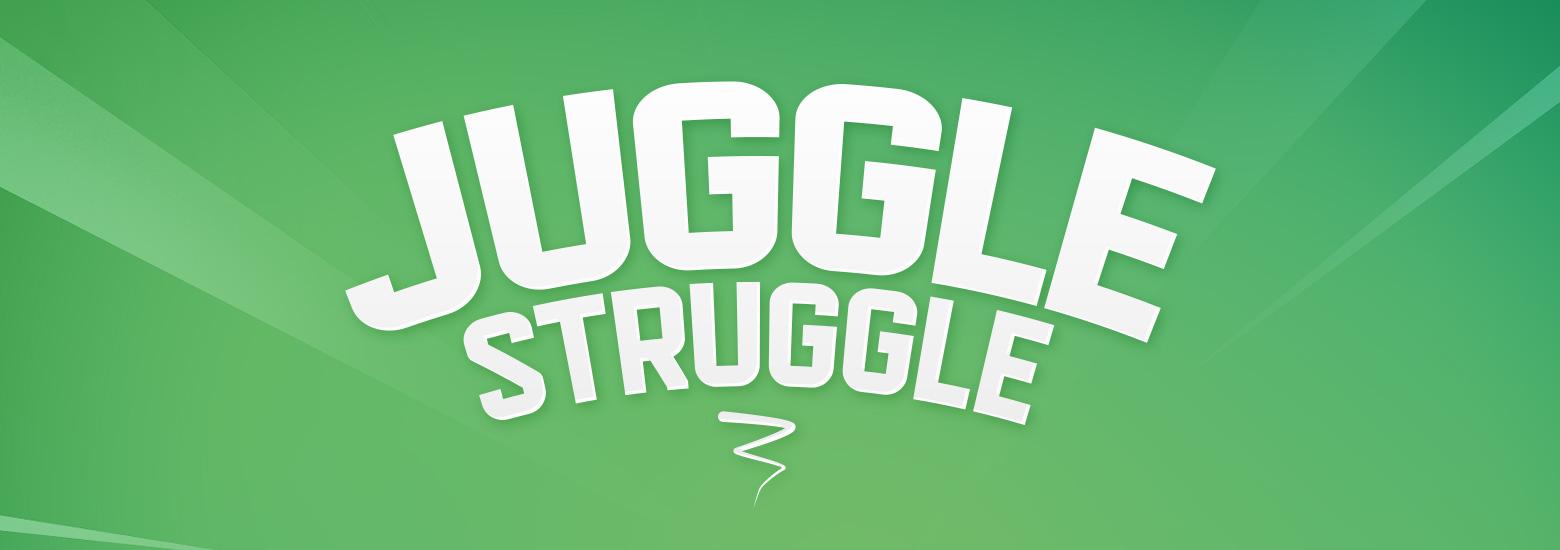 Juggle Struggle