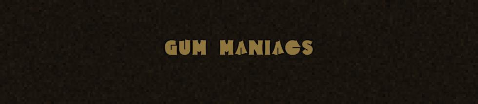Gum Maniacs (Alpha v1.0)