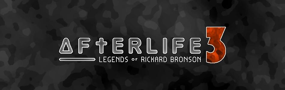 Afterlife 3: Legends of Rickard Bronson
