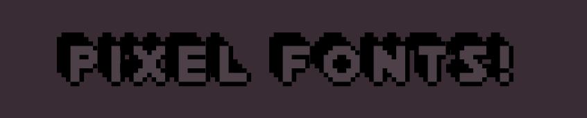 Pixel Fonts!