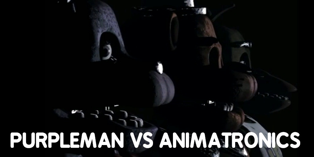 Purpleman VS Animatronics