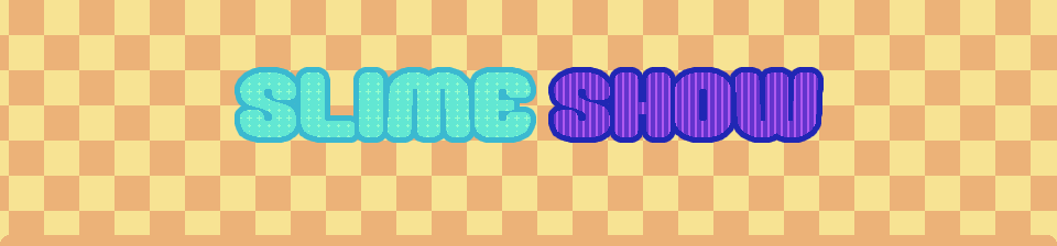 Slime Show