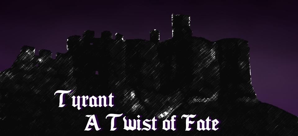 Tyrant - A Twist of Fate