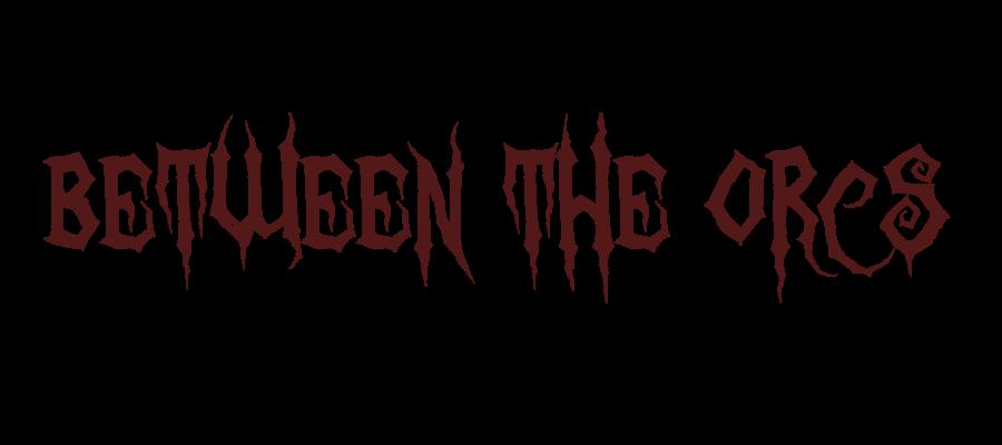 Between the Orcs
