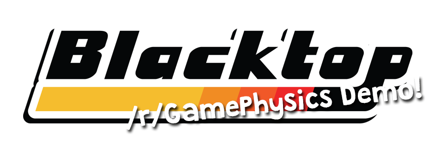 Blacktop /r/GamePhysics Demo