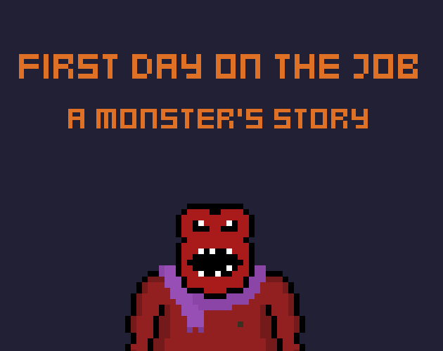First Day On The Job - A Monster's Story