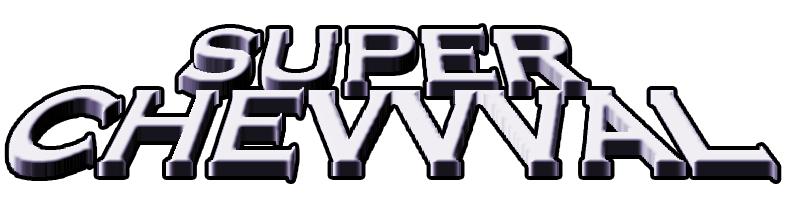 SUPER CHEVVVAL
