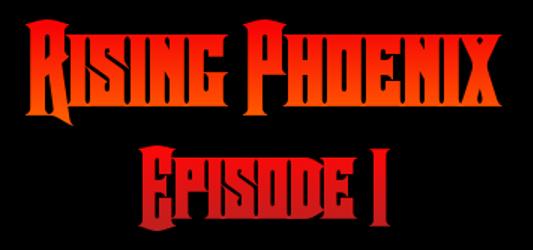 Rising Phoenix Episode 1 Classic