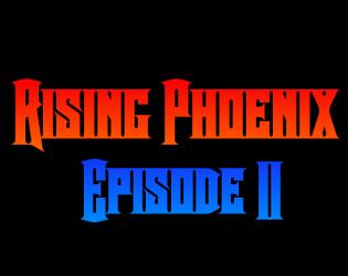Rising Phoenix Episode 2 Classic