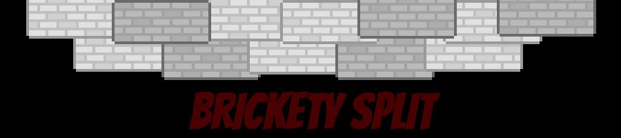 Brickety Split
