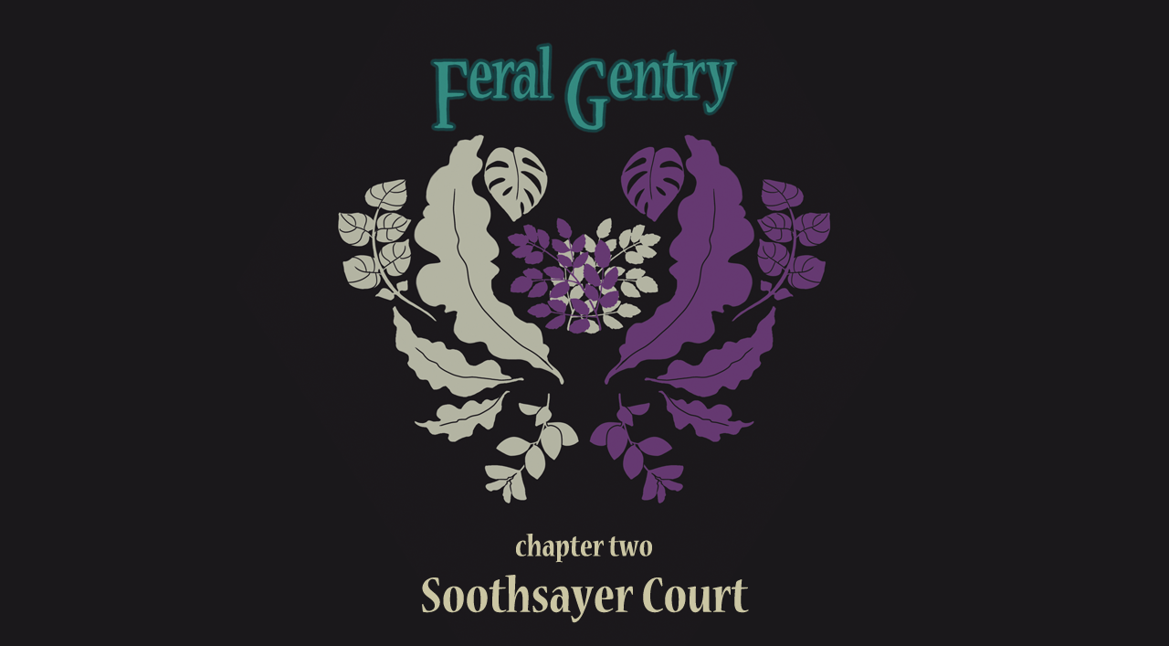 Feral Gentry - Chapter 2: Soothsayer Court