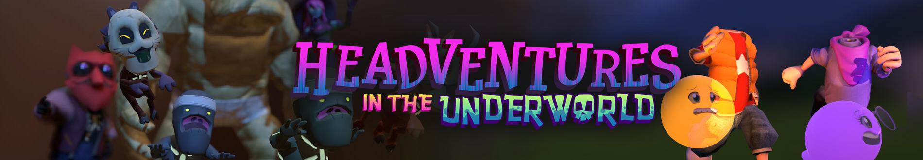 Headventures in the Underworld