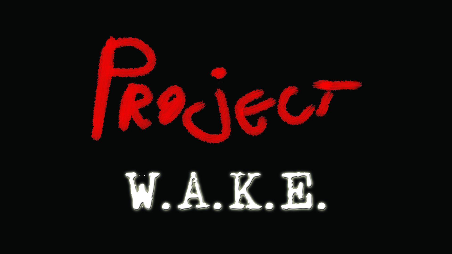Project W.A.K.E.
