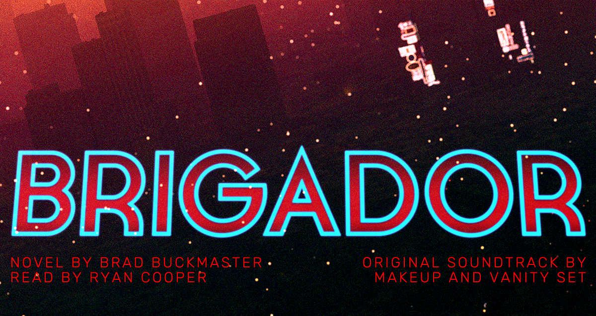 Brigador Soundtrack & Audiobook