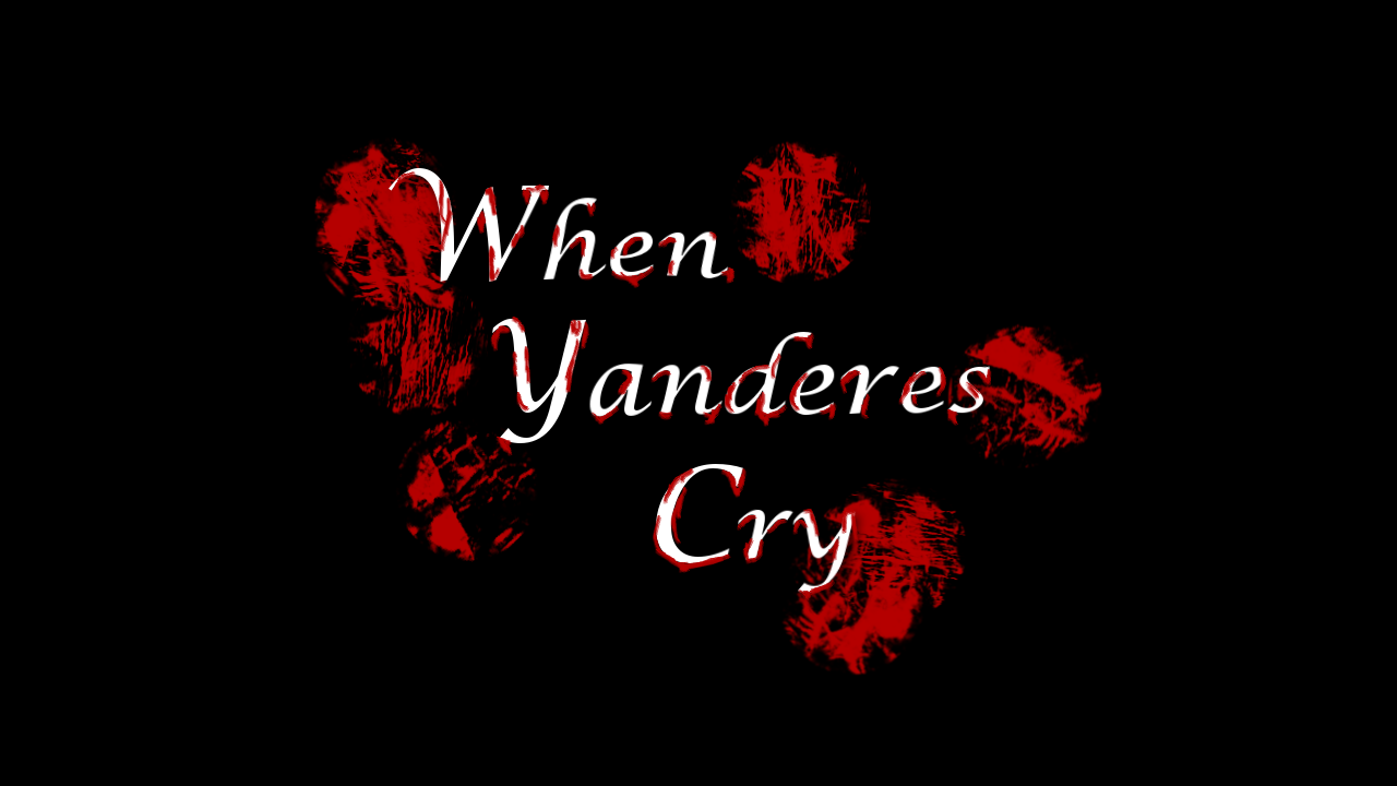 When Yanderes Cry