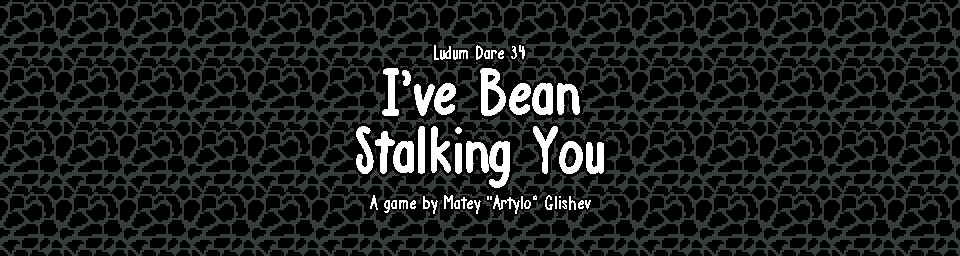 I've Bean Stalking You