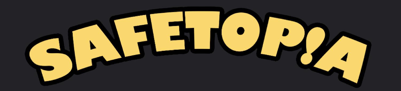 Safetopia
