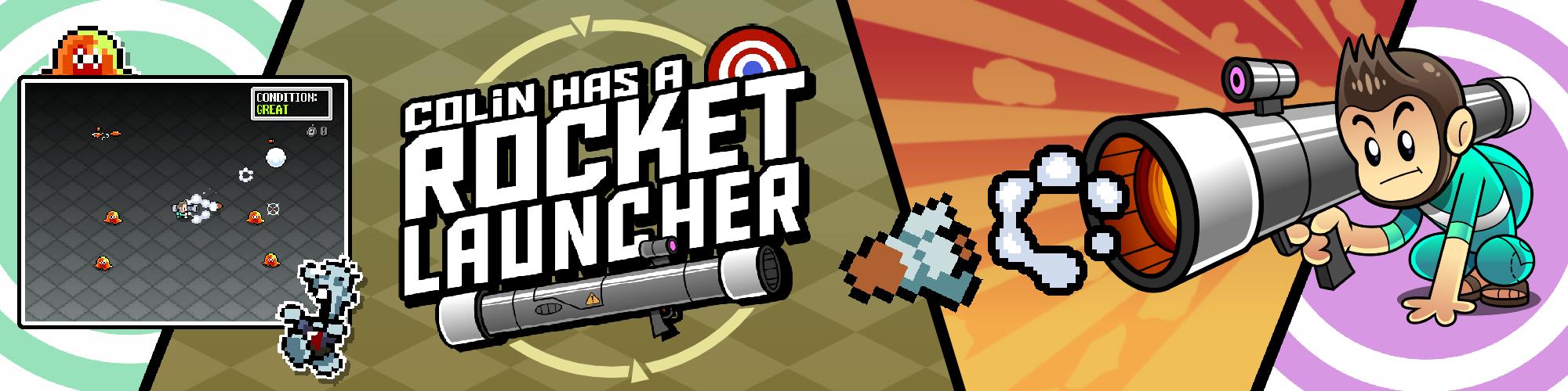 Colin Has A Rocket Launcher