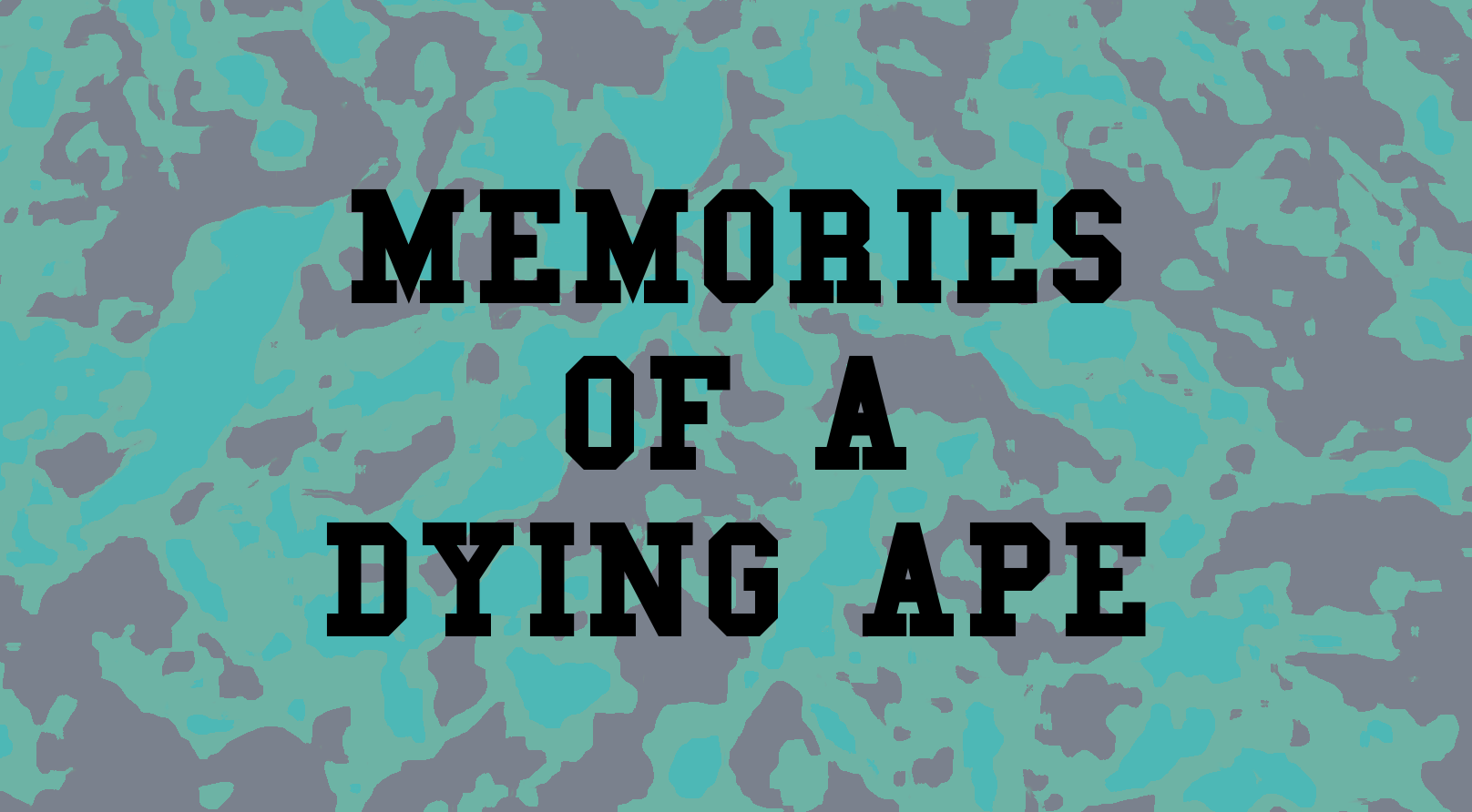 Memories of a Dying Ape