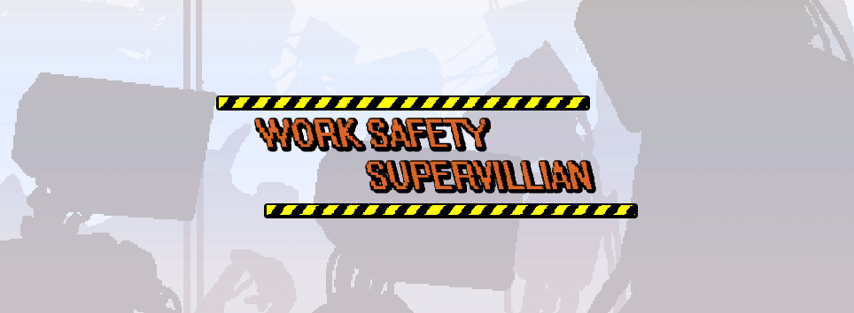 Work Safety Supervillain
