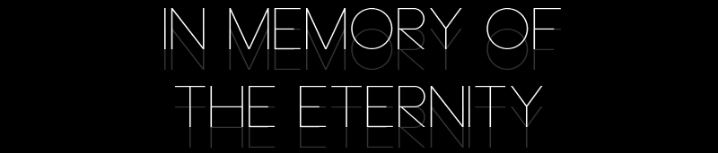 In Memory of the Eternity