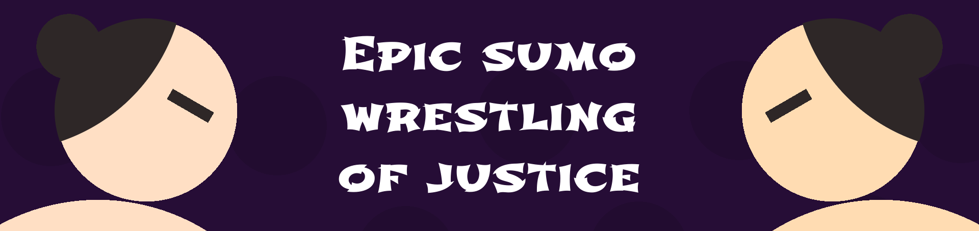 Epic Sumo Wrestling of Justice