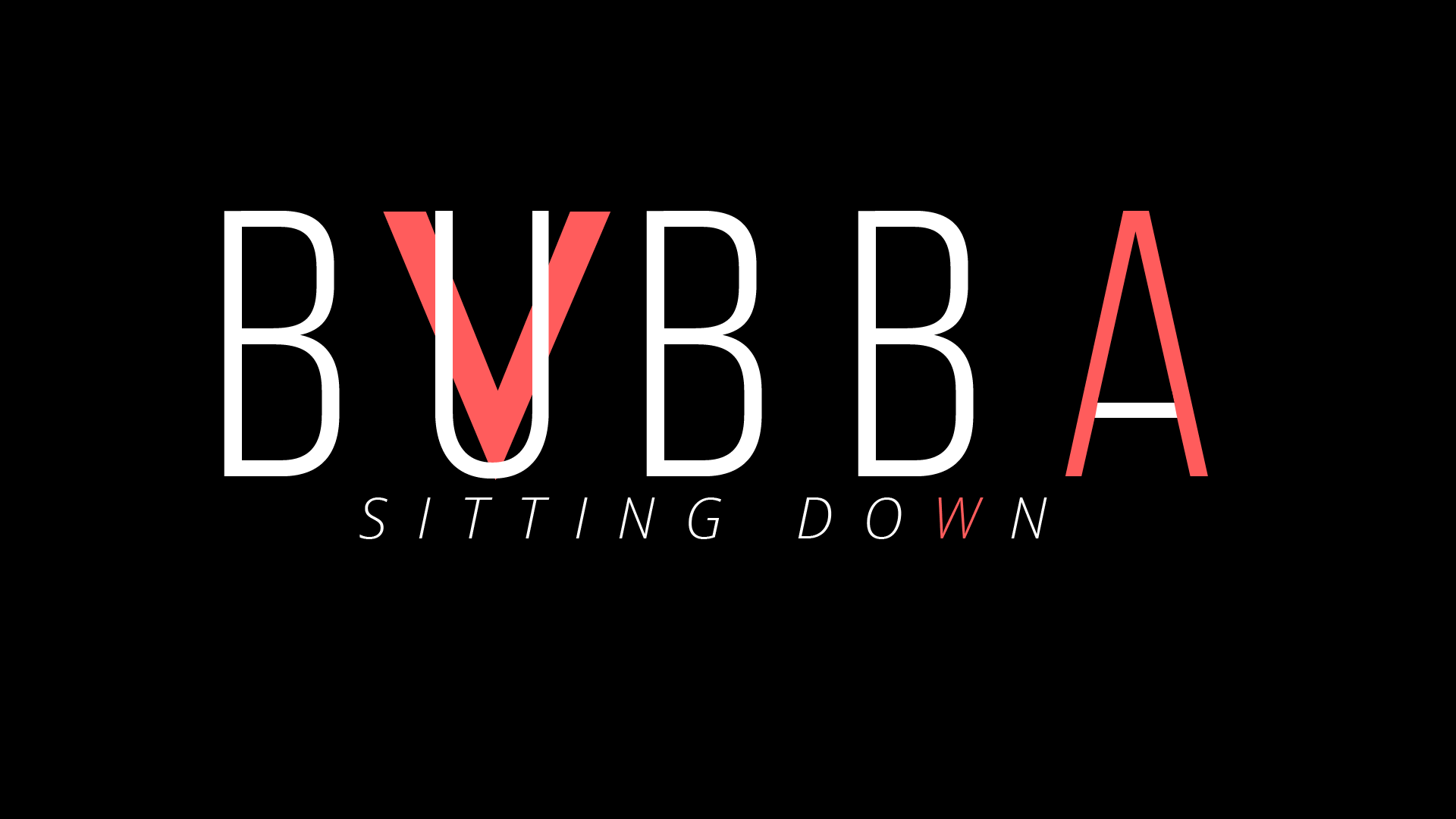 Bubba V : SITTING DOWN