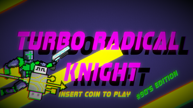 Turbo Radical Knight