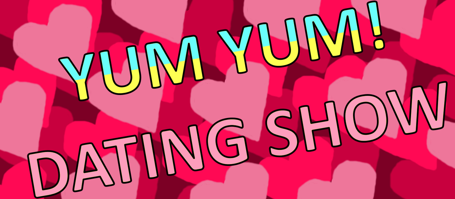 Yum Yum! Dating Show