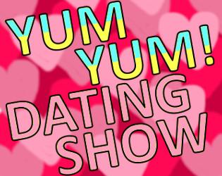 The yum yum dating show
