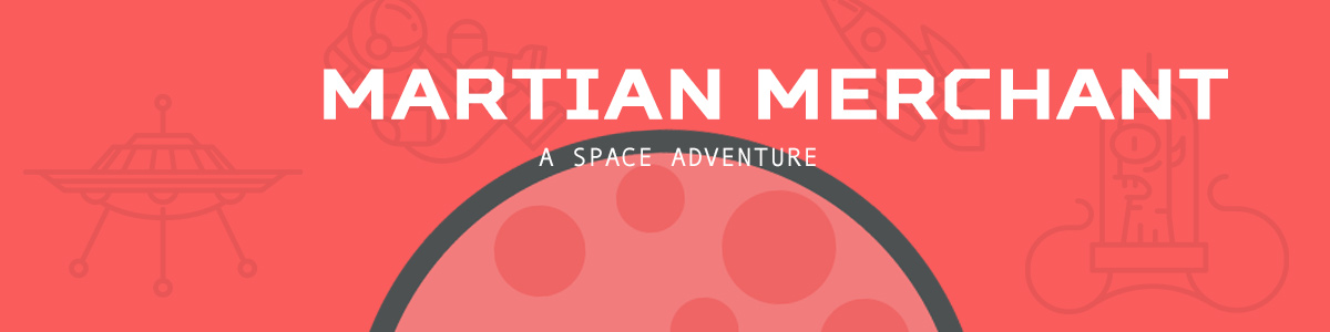 Martian Merchant (Early Development)