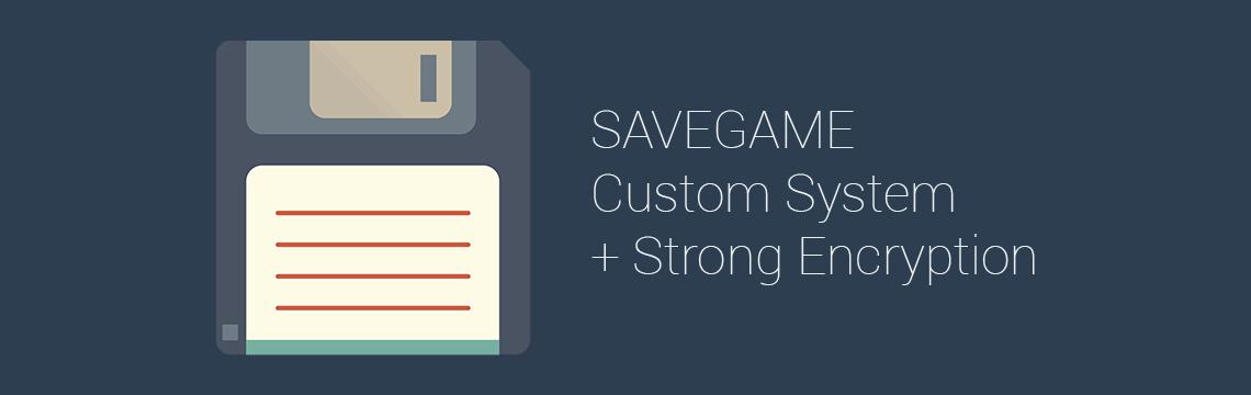 Savegame Custom plus Encrypt for GameMaker: Studio
