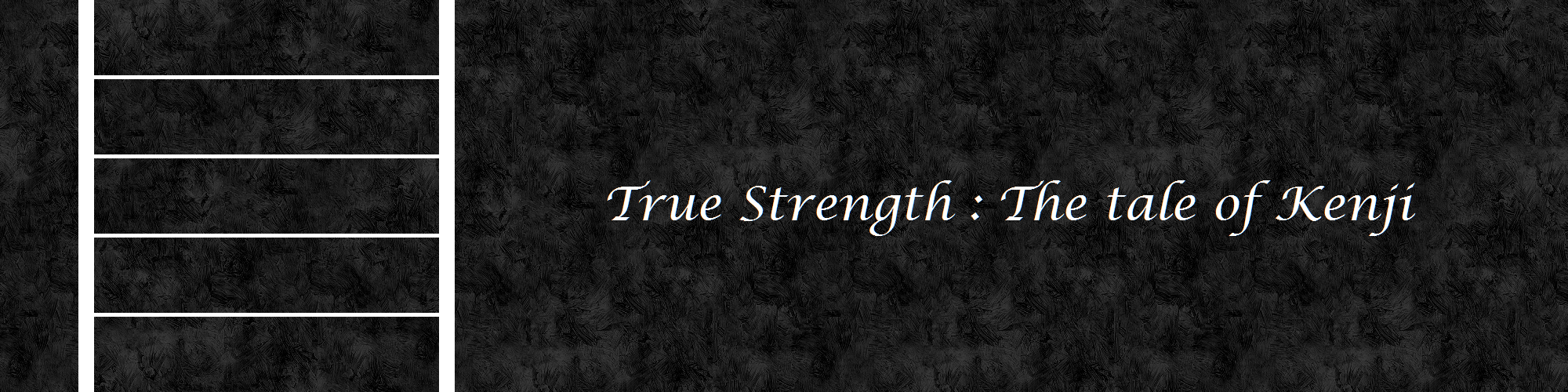 True Strength: The Tale Of Kenji (Kinetic Visual Novel)