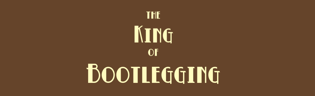 The King of Bootlegging