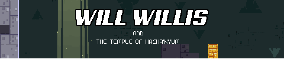 Will Willis and the Temple of Hacha'Kyum