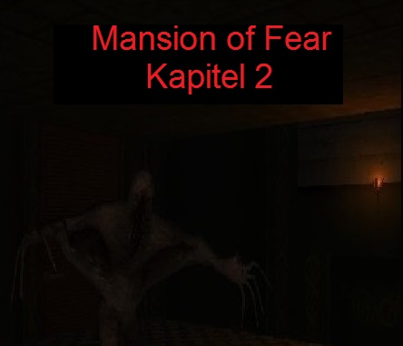 Mansion of Fear Kapitel 2