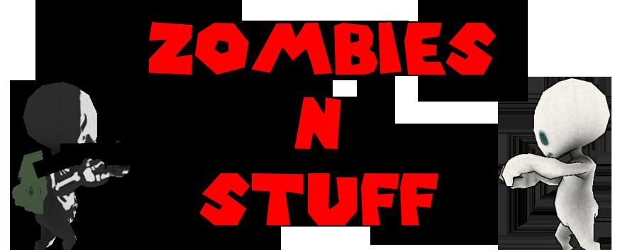 Zombies N Stuff