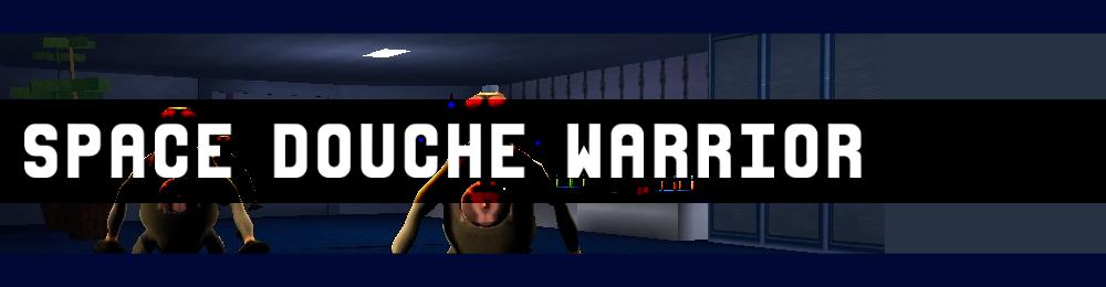 Space Douche Warrior