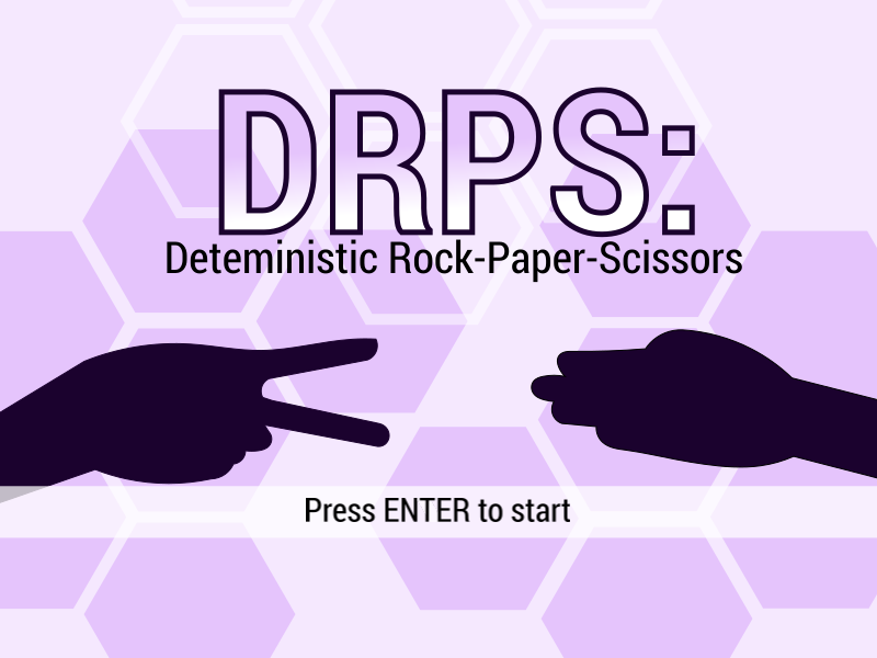 DRPS: Deterministic Rock-Paper-Scissors
