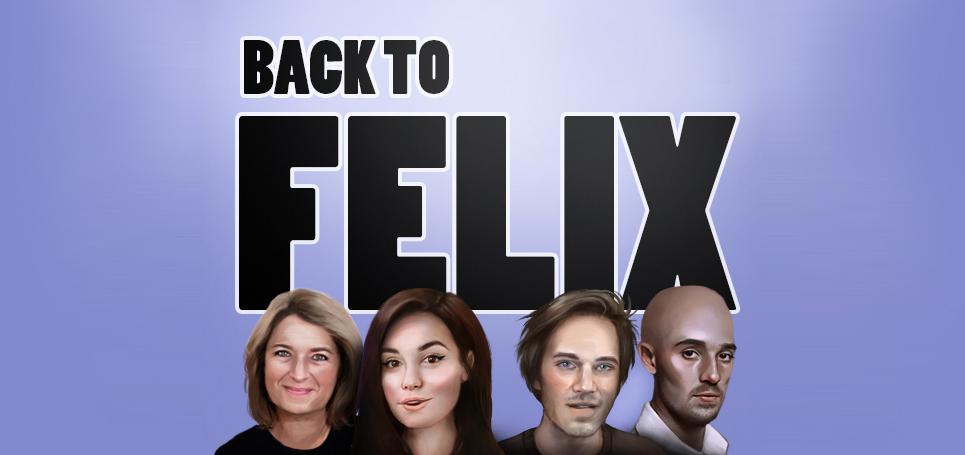 Back to Felix