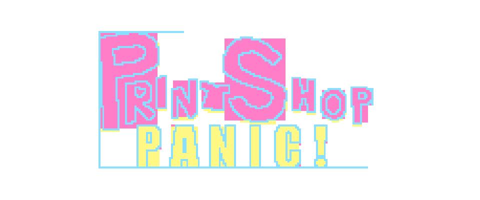 Print Shop PANIC!