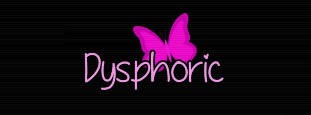 Dysphoric