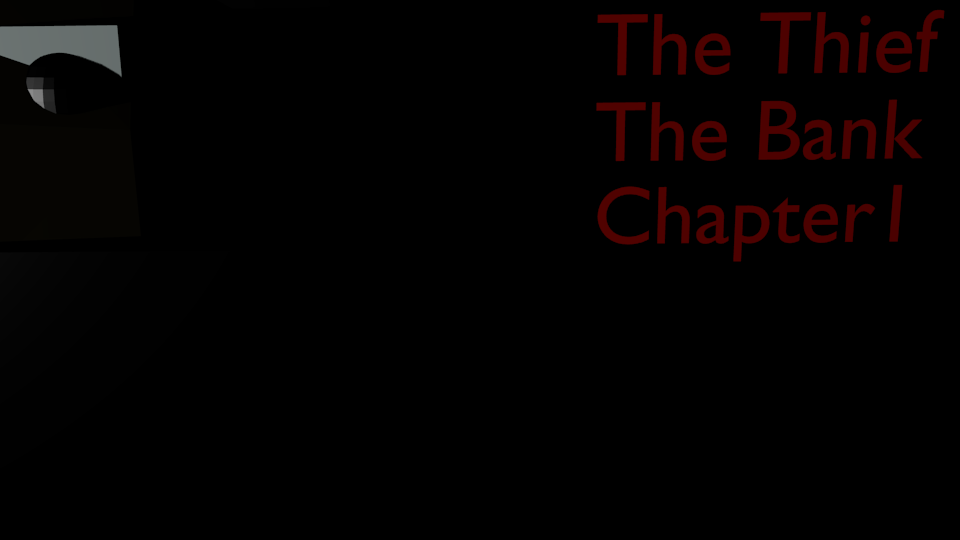The Thief: Chapter 1 The Bank
