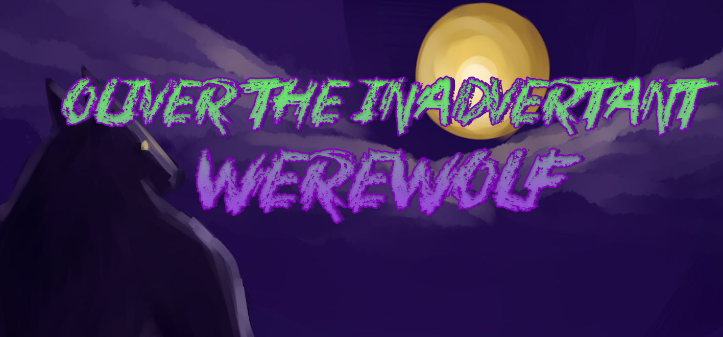 Oliver the Inadvertant Werewolf