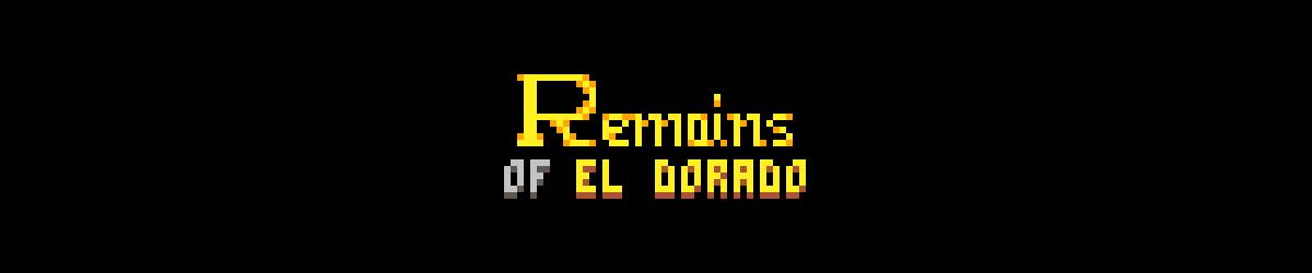 The Remains of El Dorado
